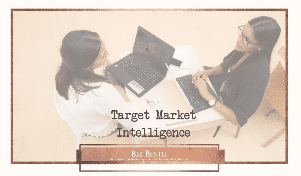 Target Market Intelligence- Know how to use Target Market Analysis.